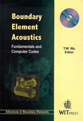 Boundary Element Acoustics: Fundamentals and Computer Codes - Advances in Boundary Elements (Hardback)