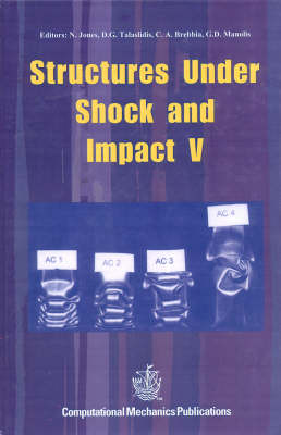 Structures Under Shock and Impact: 5th - Structures & Materials S. v. 2. (Hardback)