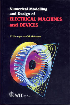 Numerical Modelling and Design of Electrical Machines and Devices - Advances in Electrical & Electronic Engineering (Hardback)