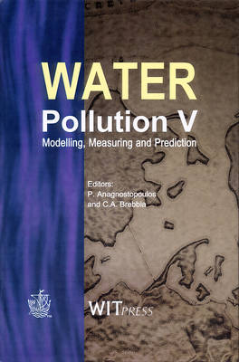 Water Pollution V: Conference Proceedings 5th - Progress in Water Resources v.1 (Hardback)