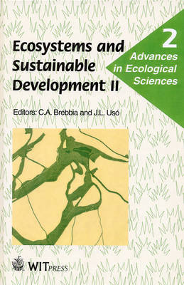 Ecosystems and Sustainable Development: International Conference, Lemnos, Greece, May 1999 2nd - Advances in Ecological Sciences (Hardback)
