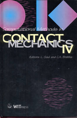 Computational Methods in Contact Mechanics: International Conference Proceedings 4th - Computational & Experimental Methods S. 2 (Hardback)