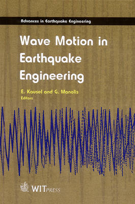 Wave Motion in Earthquake Engineering - Advances in Earthquake Engineering v. 5. (Hardback)