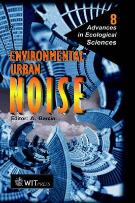 Environmental Urban Noise - Advances in Ecological Sciences v. 8 (Hardback)