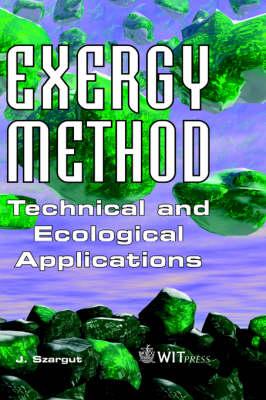 Exergy Method: Technical and Ecological Applications (Hardback)