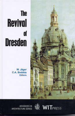 The Revival of Dresden - Advances in Architecture (Hardback)