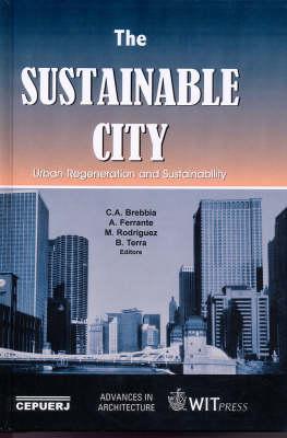 The Sustainable City: Urban Regeneration and Sustainability - Advances in Architecture (Hardback)