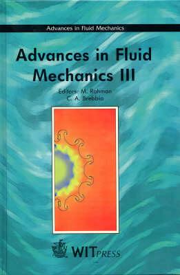 Advances in Fluid Mechanics: International Conference on Advances in Fluid Mechanics 3rd - Advances in Fluid Mechanics S. (Hardback)