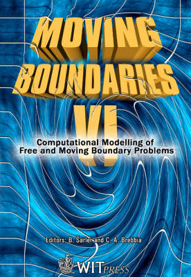 Moving Boundaries: 6th: Computational Modelling of Free and Moving Boundary Problems - Computational & Experimental Methods S. v. 4 (Hardback)