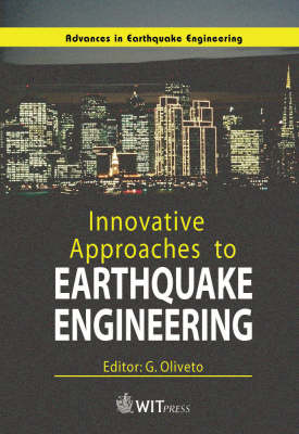 Innovative Approaches to Earthquake Engineering - Advances in Earthquake Engineering 10 (Hardback)