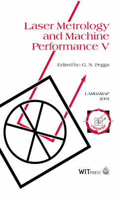 Laser Metrology and Machine Performance: Proceedings of the 5th International Conference on Laser Metrology and Machine Performance 5th (Hardback)