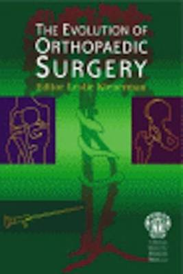 The Evolution of Orthopaedic Surgery (Paperback)