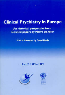 Clinical Psychiatry in Europe: 1975-1979 Part 2: An Historical Perspective from Selected Papers by Pierre Deniker (Paperback)
