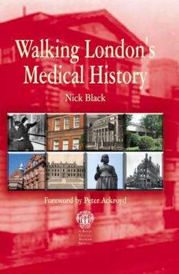 Walking London's Medical History (Paperback)