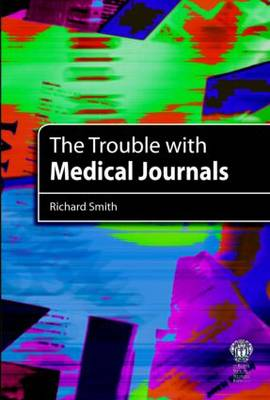 The Trouble with Medical Journals (Paperback)