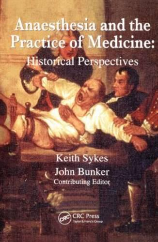 Anaesthesia and the Practice of Medicine: Historical Perspectives (Paperback)