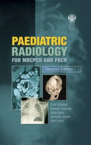 Paediatric Radiology for MRCPCH and FRCR, Second Edition (Paperback)