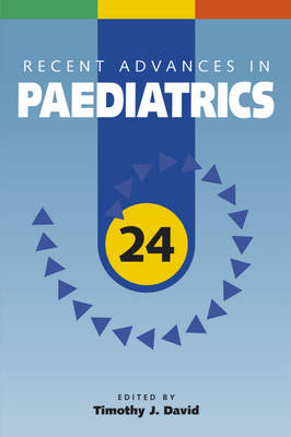 Recent Advances in Paediatrics: v. 24 (Paperback)