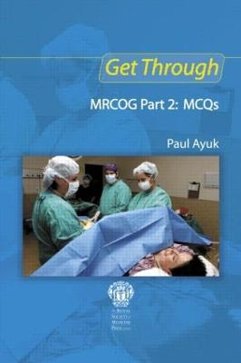 Get Through MRCOG Part 2: MCQs - Get Through (Paperback)