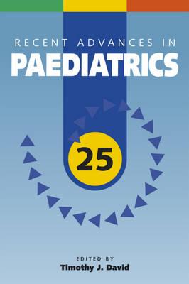 Recent Advances in Paediatrics: v. 25 (Paperback)
