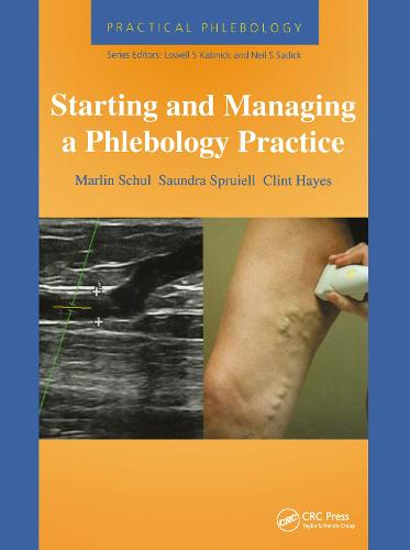 Practical Phlebology: Starting and Managing a Phlebology Practice - Practical Phlebology (Hardback)