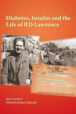 Diabetes, Insulin and the Life of R. D. Lawrence (Paperback)