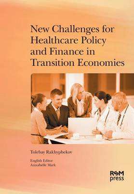 New Challenges for Healthcare Policy and Finance in Transition Economies (Paperback)