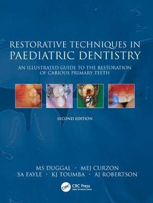 Restorative Techniques in Paediatric Dentistry: An Illustrated Guide to the Restoration of Extensive Carious Primary Teeth (Hardback)