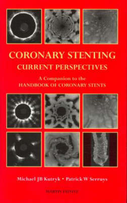 Coronary Stenting: Current Perspectives (Hardback)