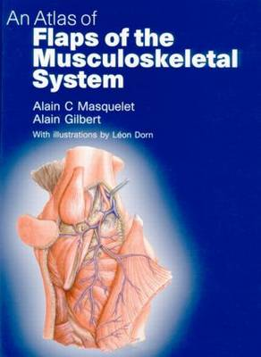 An Atlas of Flaps of the Musculoskeletal System (Hardback)