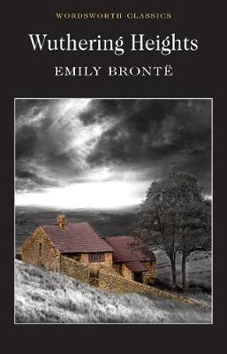 Wuthering Heights - Wordsworth Classics (Paperback)