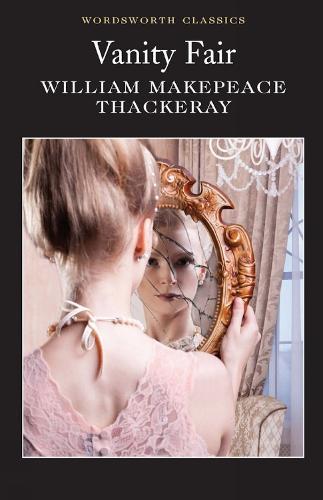 Vanity Fair - Wordsworth Classics (Paperback)