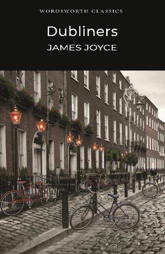 Dubliners - Wordsworth Classics (Paperback)