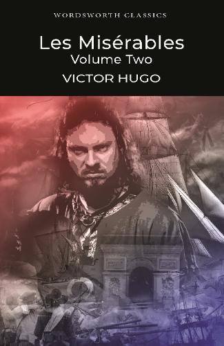 Les Miserables Volume Two - Wordsworth Classics Volume 2 (Paperback)