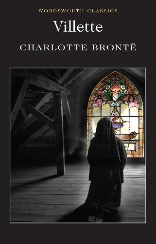Villette - Wordsworth Classics (Paperback)