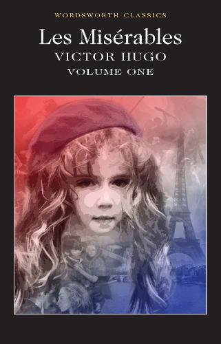 Les Miserables Volume One - Wordsworth Classics Volume I (Paperback)