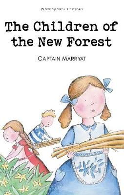 The Children of the New Forest - Wordsworth Children's Classics (Paperback)
