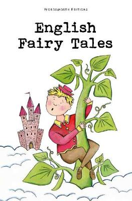 English Fairy Tales - Wordsworth Children's Classics (Paperback)