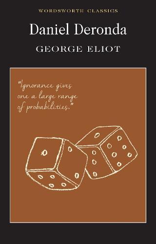 Daniel Deronda - Wordsworth Classics (Paperback)