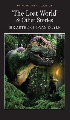 The Lost World and Other Stories - Wordsworth Classics (Paperback)