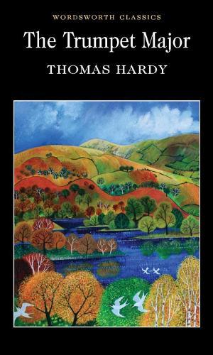 The Trumpet-Major - Wordsworth Classics (Paperback)