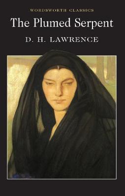 The Plumed Serpent - Wordsworth Classics (Paperback)