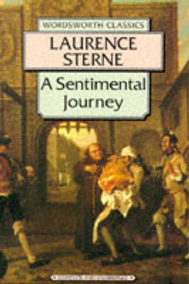 A Sentimental Journey Through France and Italy - Wordsworth Classics (Paperback)