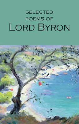 Selected Poems of Lord Byron: Including Don Juan and Other Poems - Wordsworth Poetry Library (Paperback)