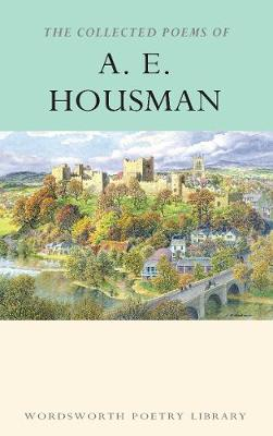 The Collected Poems of A.E. Housman - Wordsworth Poetry Library (Paperback)
