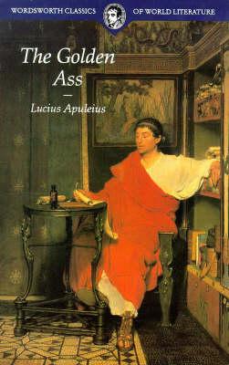The Golden Ass - Wordsworth Classics of World Literature (Paperback)