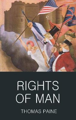 Rights of Man - Wordsworth Classics of World Literature (Paperback)