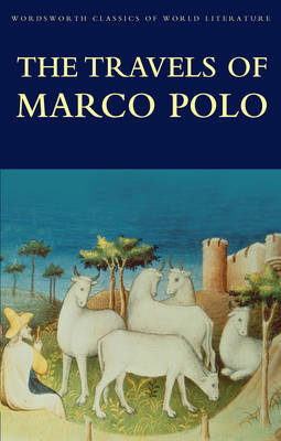 The Travels of Marco Polo - Wordsworth Classics of World Literature (Paperback)