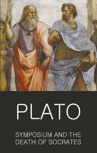 Symposium and The Death of Socrates - Wordsworth Classics of World Literature (Paperback)