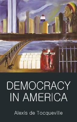 Democracy in America - Wordsworth Classics of World Literature (Paperback)